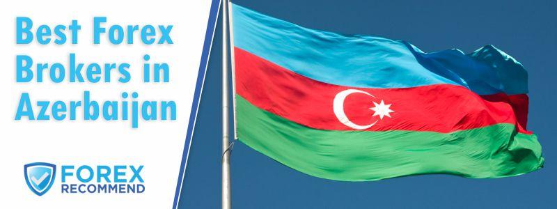 Best Forex Brokers for Azerbaijan
